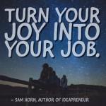 Make Your Joy Your Job