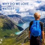 Why Do We Love Water?