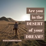Are You in the Desert of Your Dream?