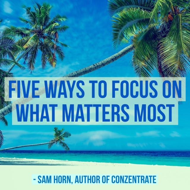 five ways to focus