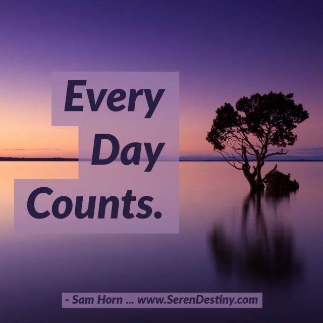 Day Right Quote 2: Every Day Counts