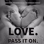 Day Right Quote #11:  Love.  Pass It On.