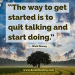 Day Right Quote #10:  The Way To Get Started is to Stop Talking and Start Doing