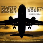 Day Right Quote #18:  It Always Seems Impossible Until It's Done