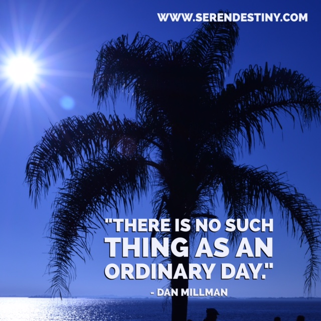 Dan Millman -no such thing as ordinary day