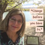 Day Right Quote #33:  Change Before You Have To