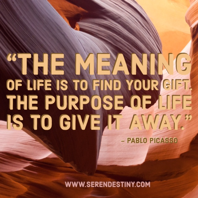Image result for the meaning of life is to find your gift. the purpose of life is to give it away