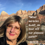 What Miracles Await - An Hour Off Our Planned Path?