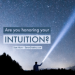 Are You Honoring Your Intuition?
